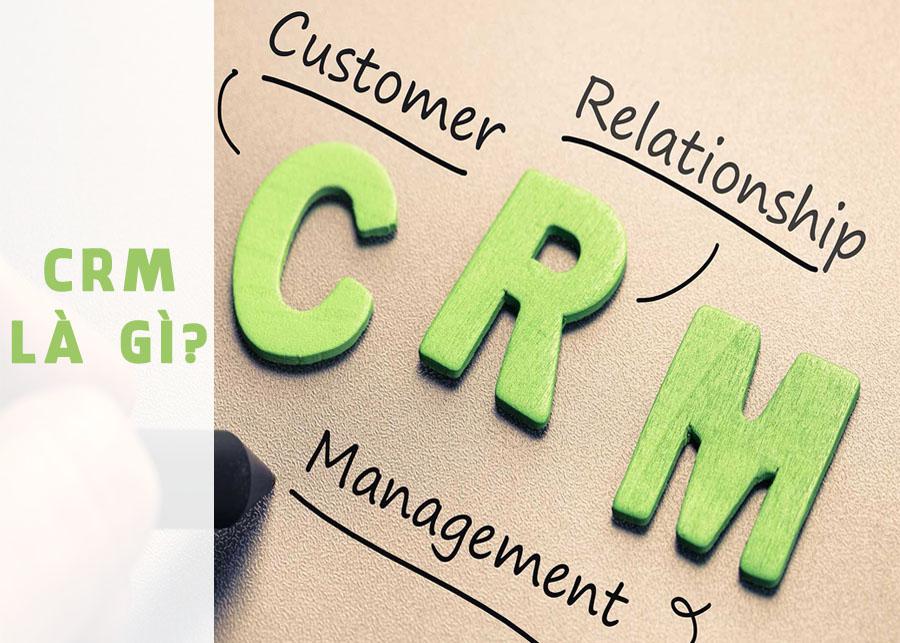 CRM là gì? Tại sao doanh mọi nghiệp cần triển khai phần mềm CRM?