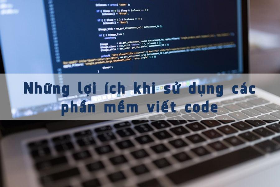những lợi ích của phần mềm code