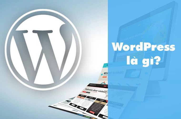 WordPress là gì? Hướng dẫn cài đặt cơ bản từ A-Z