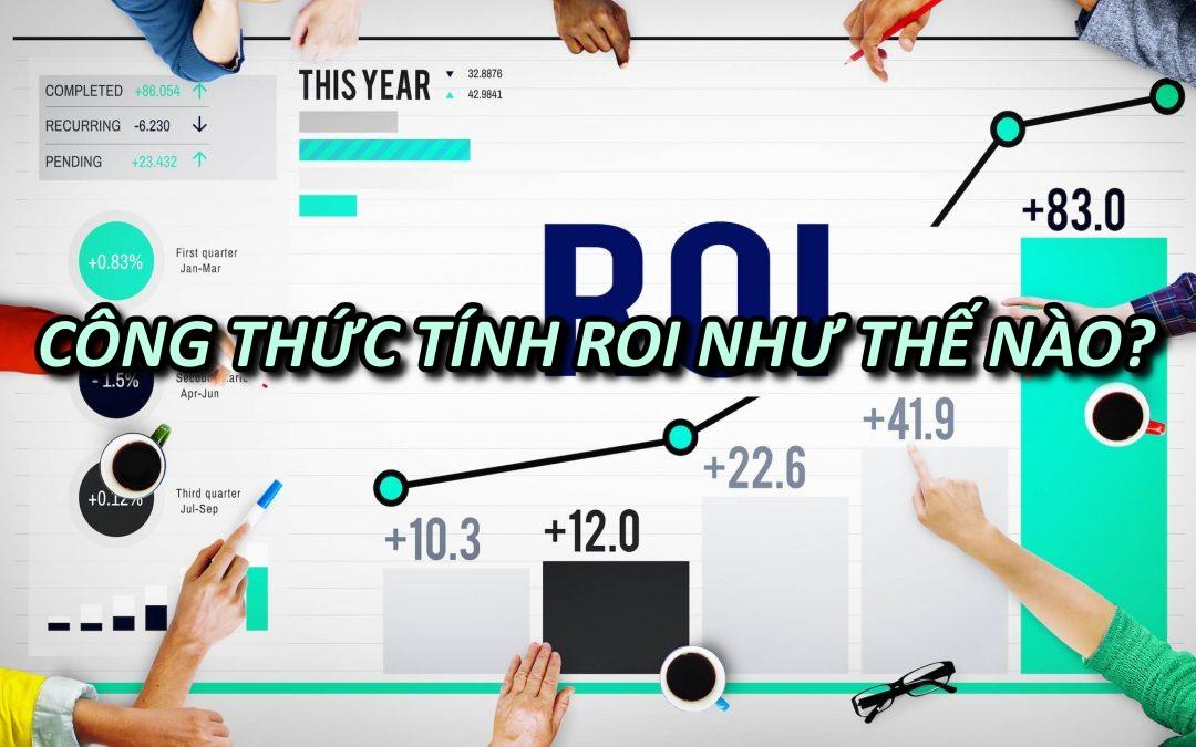 Công thức tính ROI như thế nào?