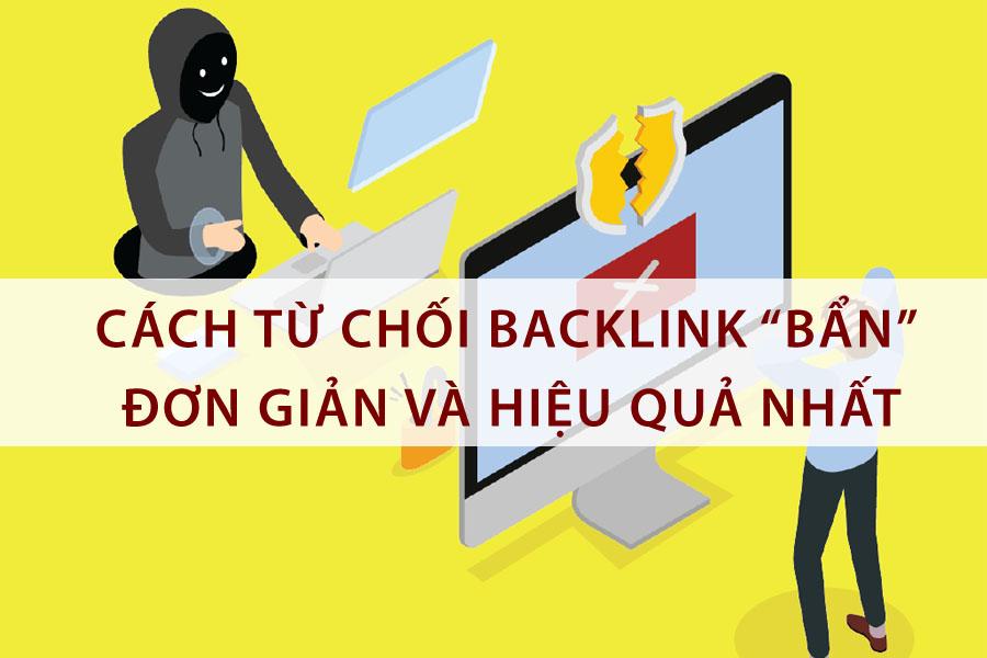 """Disavow Link là gì? Cách từ chối backlink """"Bẩn"""" Đơn Giản và Hiệu Quả nhất"""