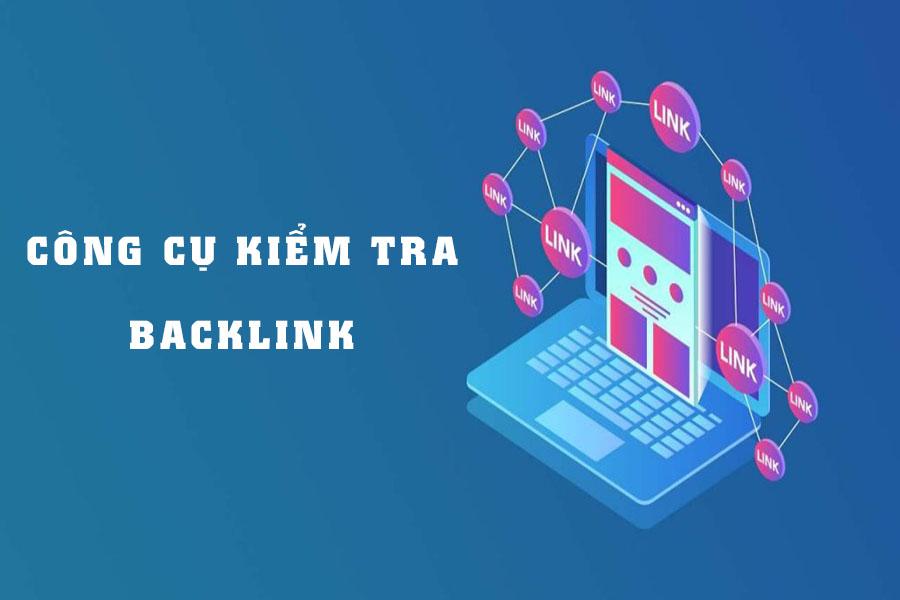 công cụ kiểm tra backlink cho SEO