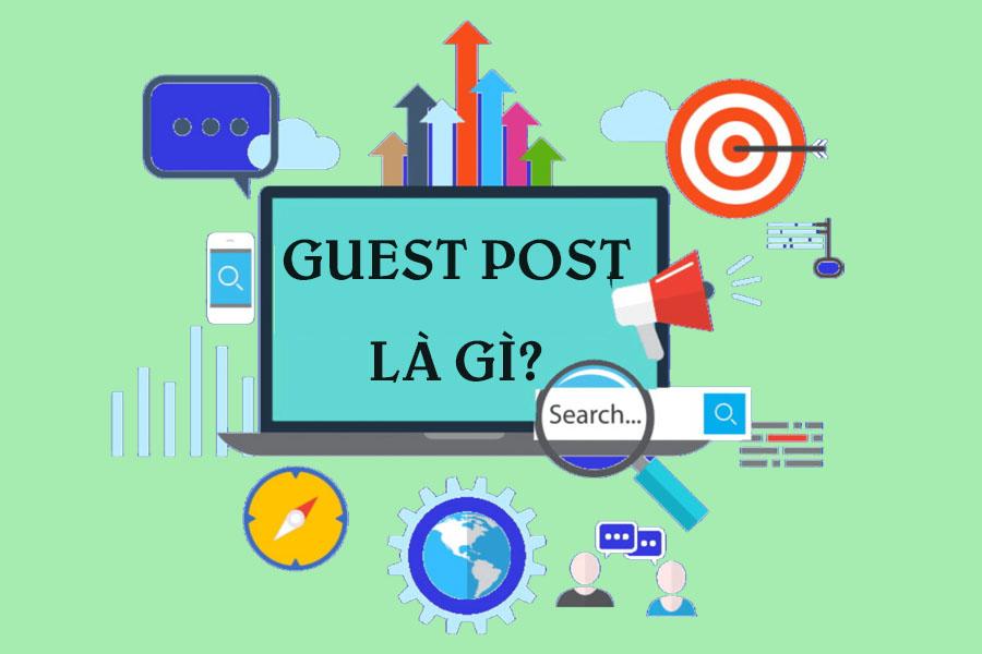 Guest post là gì?  Nơi trao đổi, mua bán Guest Post uy tín