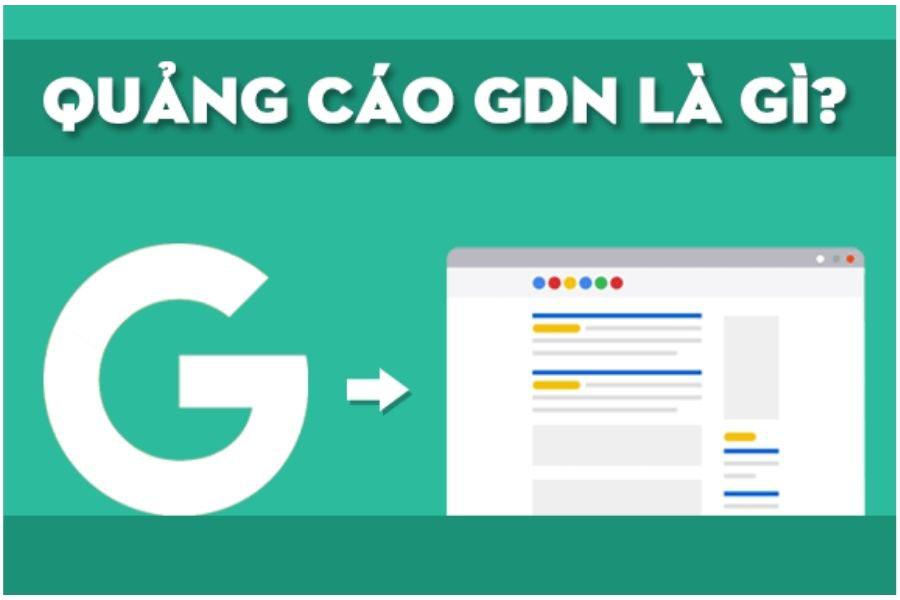 Quảng cáo GDN là gì? Lý do GDN luôn được doanh nghiệp lớn lựa chọn