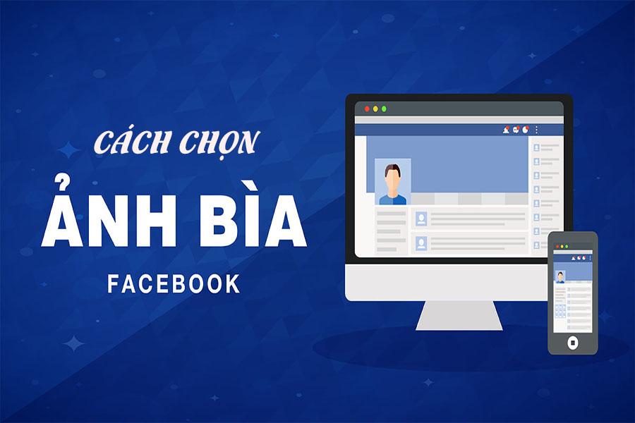 Cách chọn ảnh bìa facebook đẹp thu hút nhiều follower