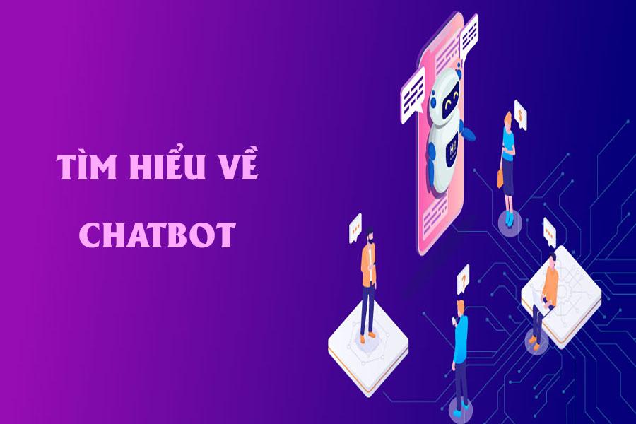 Chatbot là gì? Những thuật ngữ quen thuộc phổ biến trong Chatbot