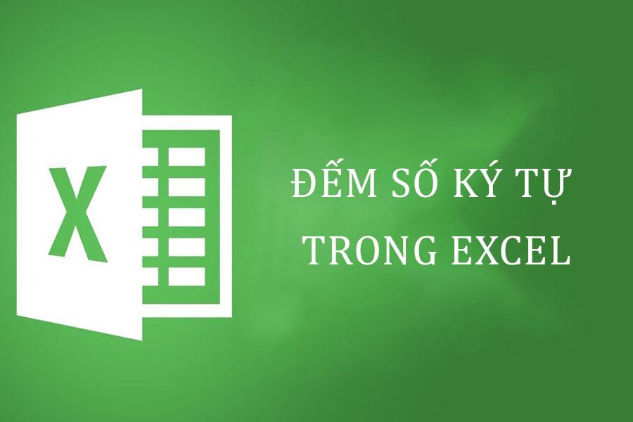 cach-dem-so-ky-tu-trong-excel-2