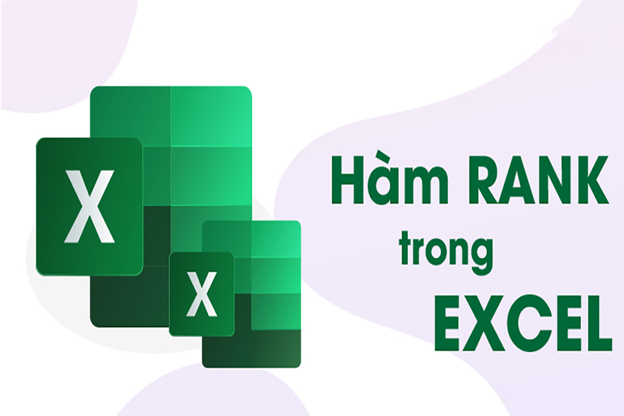 Hàm Rank trong Excel và Cách sử dụng hàm Ranknhanh nhất