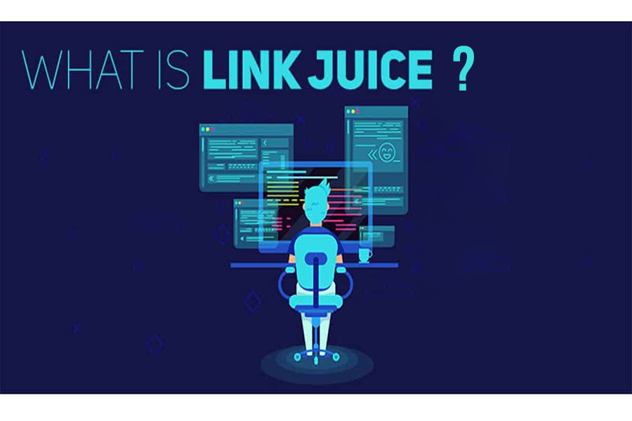 Kiến thức bổ ích về Link Juice trong SEO bạn có biết?