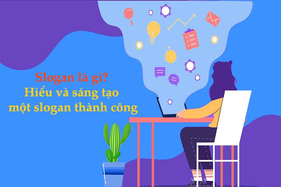 Slogan là gì? Hiểu và sáng tạo một slogan thành công