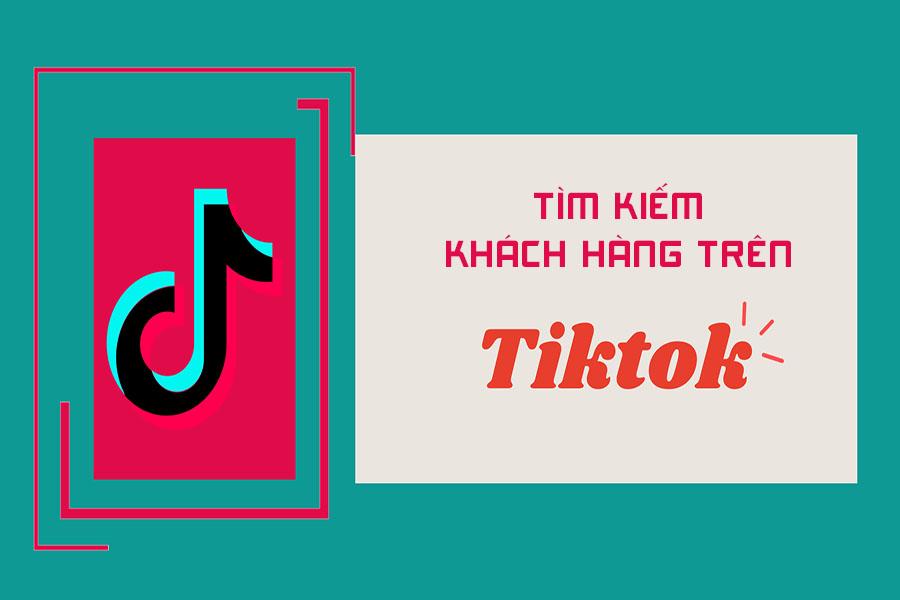 tiep-can-khach-hang-tren-TIKTOK