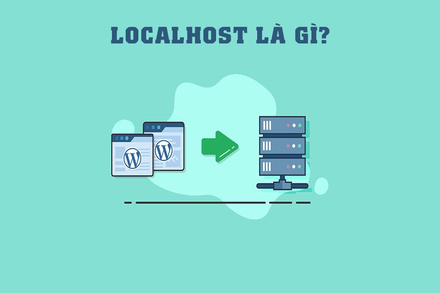 Tìm hiểu về Localhost là gì? Hướng dẫn cài đặt website Localhost