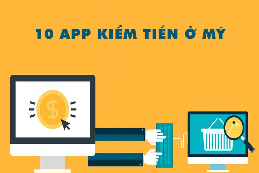 Top những app kiếm tiền ở Mỹ uy tín nhất bạn cần biết