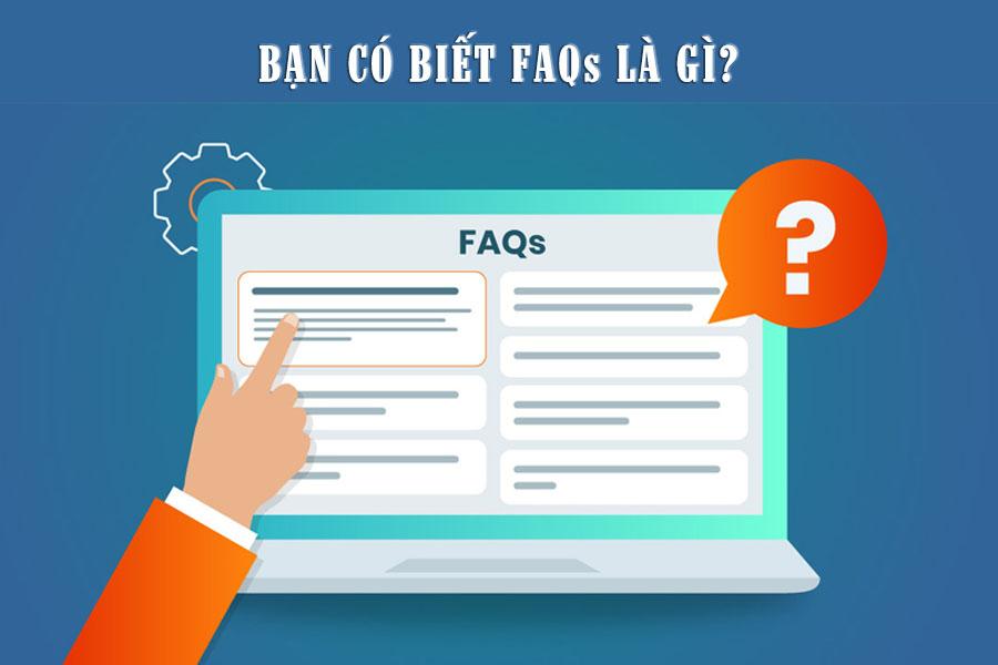 Định nghĩa FAQ là gì? Thông tin hữu ích về FAQ có thể bạn chưa biết